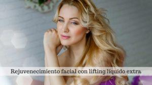 Rejuvenecimiento facial con lifting líquido extra