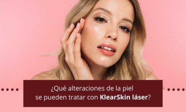 ¿Qué alteraciones de la piel se pueden tratar con KlearSkin láser?